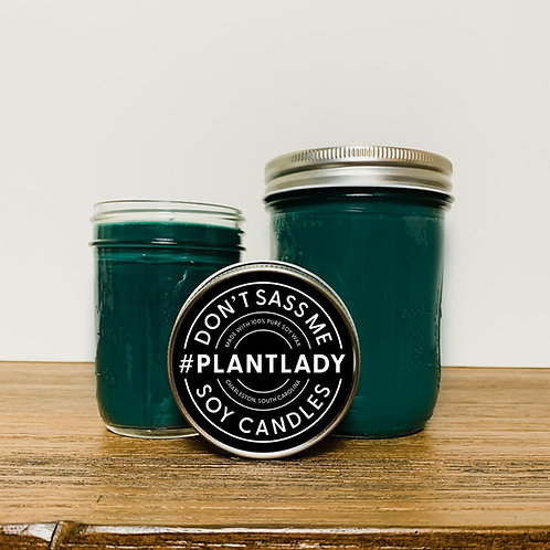 Plant Lady Soy Candle by Don't Sass Me Soy