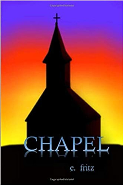 Chapel Paperback Book by E. Fritz