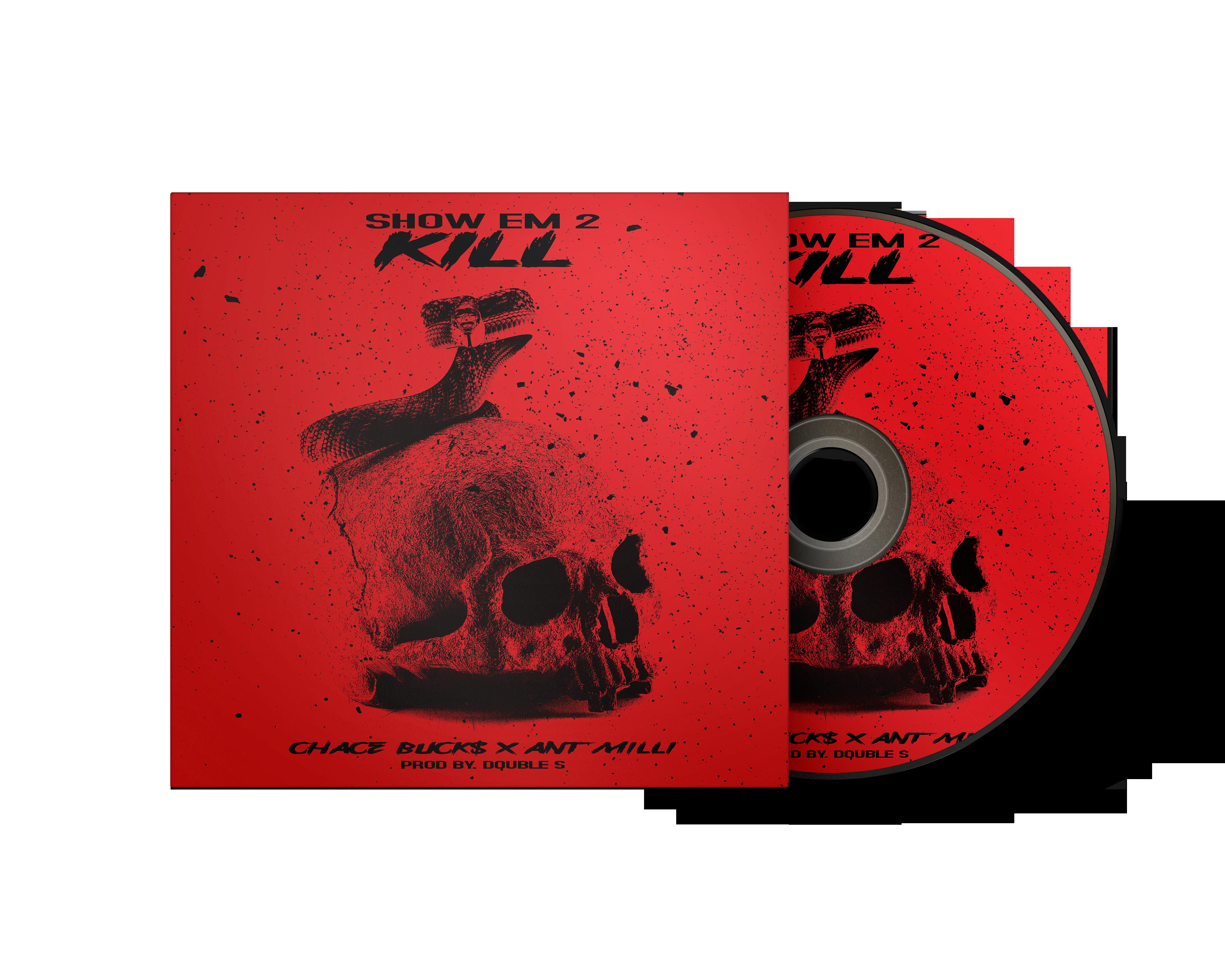 Chace Buck$ - Show em 2 kill