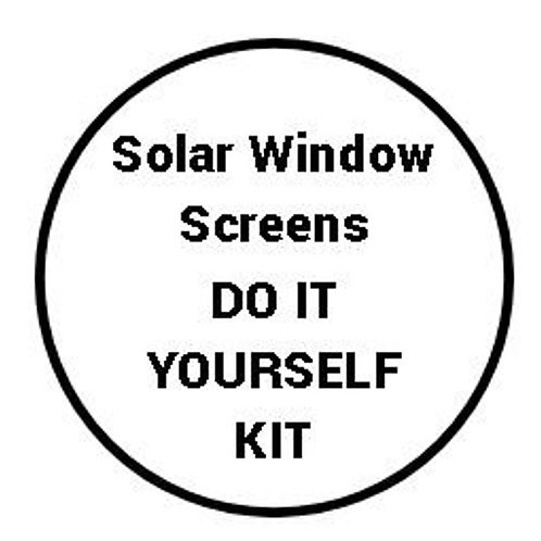 Do It Yourself Kit Solar Window Screens