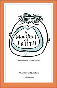 A Mouthful of Truth by Albert Eiler