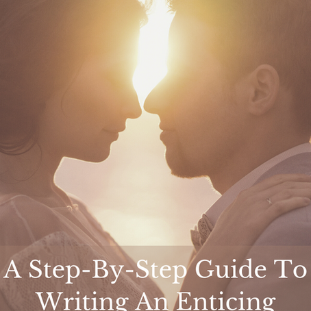 A Step-By-Step Guide To Writing An Enticing Romantic Scene