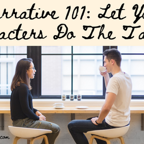 Narrative 101: Let Your Characters Do The Talking
