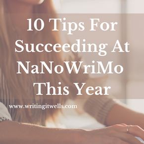 10 Tips For Succeeding At NaNoWriMo This Year