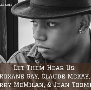 Acknowledgement Series: Roxane Gay, Claude McKay, Terry McMilan, & Jean Toomer