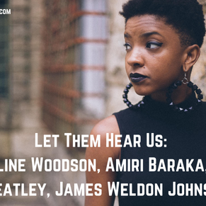 Acknowledgement Series: Jacqueline Woodson, Amiri Baraka, Phillis Wheatley, James Weldon Johnson
