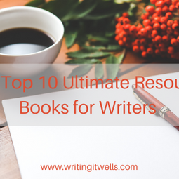 The Top 10 Ultimate Resource Books for Writers