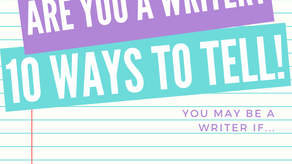 Are You a Writer? 10 Ways to Tell!