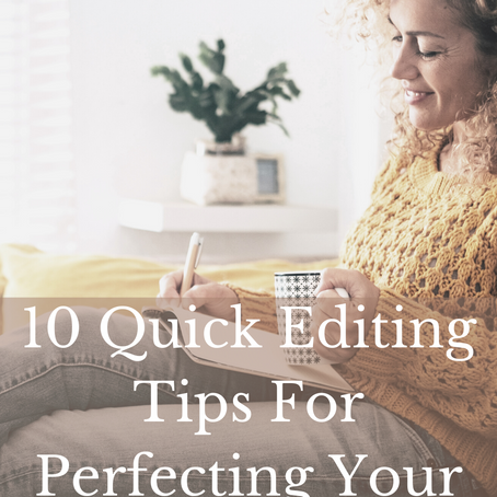 10 Quick Editing Tips For Perfecting Your Novel