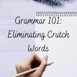 Grammar 101: Eliminating Crutch Words