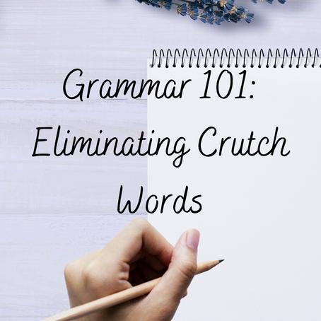 Grammar 101: Eliminating Crutch Words