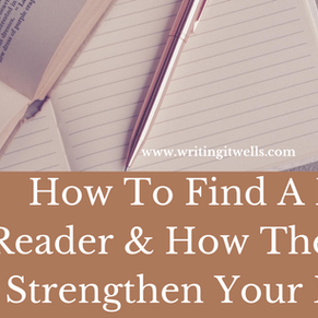 How To Find A Beta Reader and How They Can Strengthen Your Book