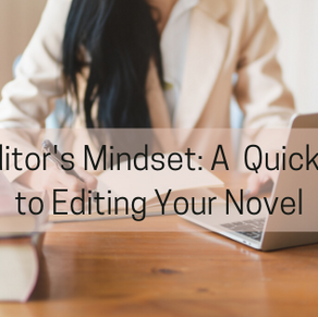 The Editor's Mindset: A Quick Guide to Editing Your Novel