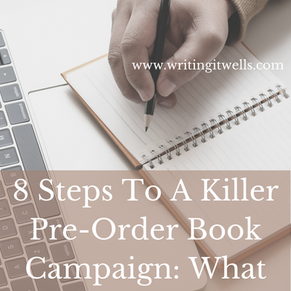 8 Steps To A Killer Pre-Order Book Campaign: What You Need To Know To Succeed