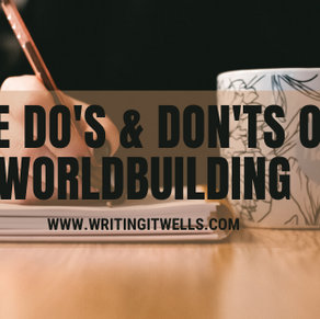 The Do's & Don'ts of Worldbuilding
