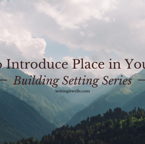 Building Setting: Ways to Introduce Place in Your Story