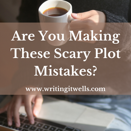 Are You Making These Scary Plot Mistakes?