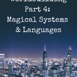 Worldbuilding Part 4: Advanced Topics