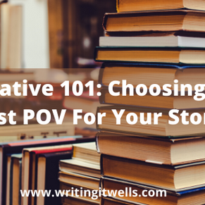 Narrative 101: Choosing The Best POV For Your Story