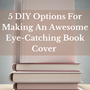 5 DIY Options For Making An Awesome Eye-Catching Book Cover