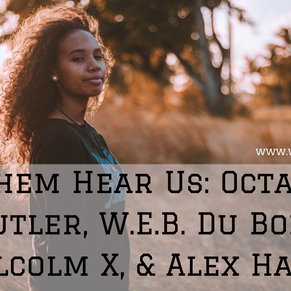 Acknowledgement Series: Octavia E. Butler, W.E.B. Du Bois, Malcolm X, & Alex Haley