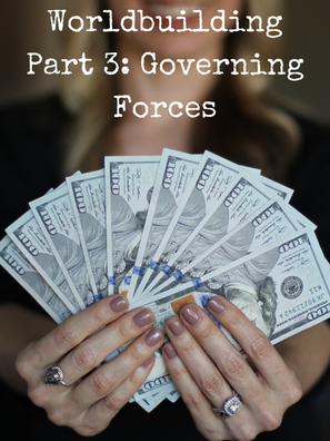 Worldbuilding Part 3: Governing Forces