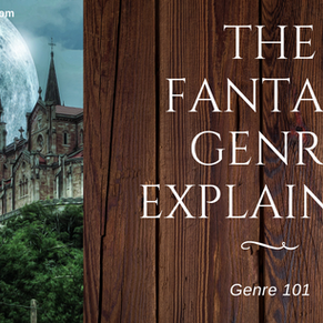 Genre 101: The Fantasy Genre Explained