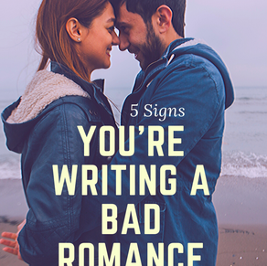 5 Signs You're Writing A Bad Romance