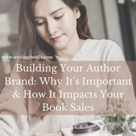 Building Your Author Brand: Why It's Important & How It Impacts Your Book Sales