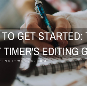 How To Get Started: The First Timer's Editing Guide