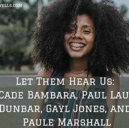 Acknowledgement Series: Toni Cade Bambara, Paul Laurence Dunbar, Gayl Jones, and Paule Marshall