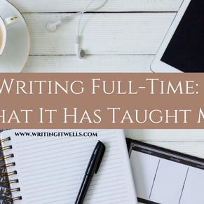 Writing Full-Time: What It Has Taught Me