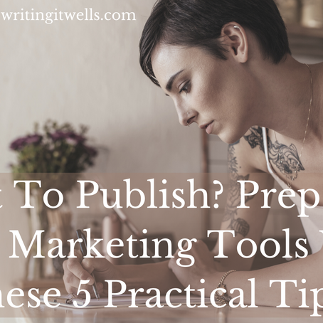 About To Publish? Prep Your Book Marketing Tools With These 5 Practical Tips!