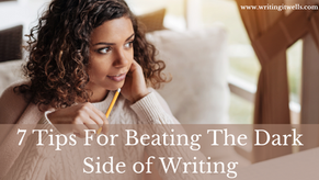 7 Tips For Beating The Dark Side of Writing
