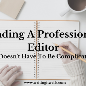 Finding A Professional Editor (It Doesn't Have To Be Complicated)
