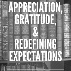 2 Months: Appreciation, Gratitude, & Redefining Expectations