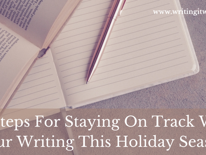 10 Steps For Staying On Track With Your Writing This Holiday Season