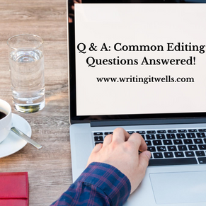 Q & A: Common Editing Questions Answered!