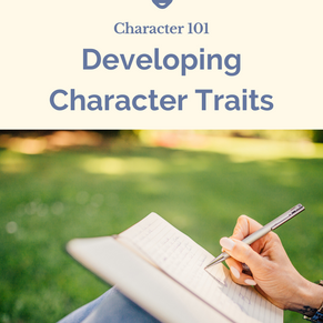 Character 101: Developing Character Traits