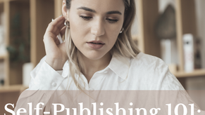 Self-Publishing 101: Everything You Need To Know Before Starting
