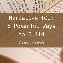 Narrative 101: 6 Powerful Ways to Build Suspense