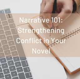 Narrative 101: Strengthening Conflict in Your Novel