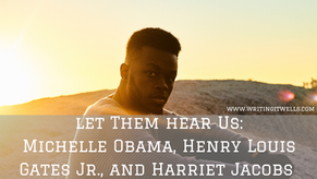 Acknowledgement Series: Michelle Obama, Henry Louis Gates Jr., and Harriet Jacobs