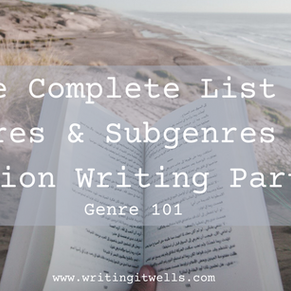 Genre 101: The Complete List of Genres & Subgenres for Fiction Writing Part 2