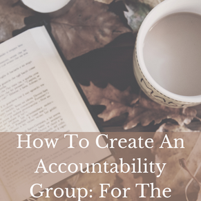 How To Create An Accountability Group: For The Writer Who Needs Motivation