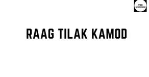 RAAG TILAK KAMOD