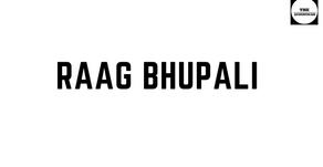 RAAG BHUPALI
