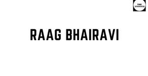 RAAG BHAIRAVI