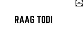 RAAG TODI