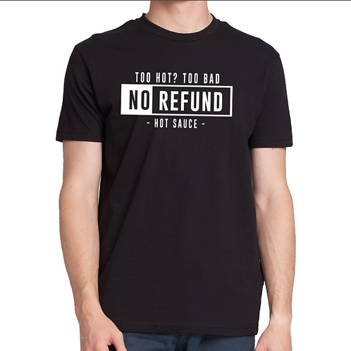 No Refund Tshirt